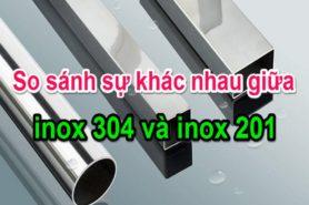 So sánh sự khác nhau giữa inox 304 và inox 201